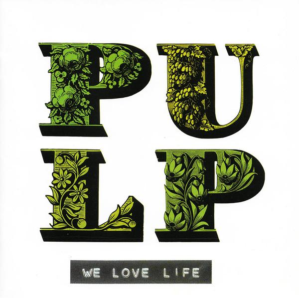 I love life –Pulp
