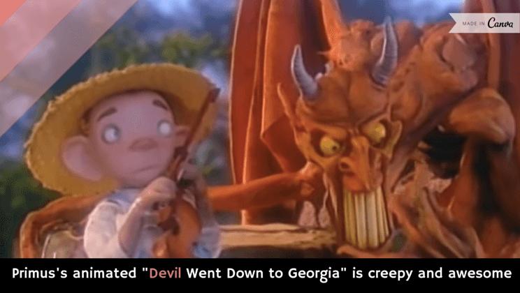 The Devil Went Down To Georgia –PRIMUS