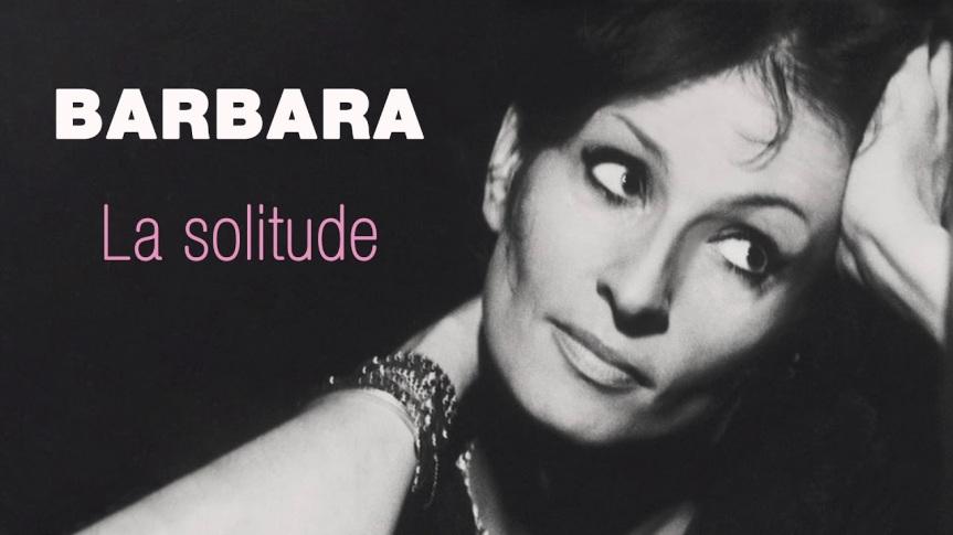 La solitude –BARBARA