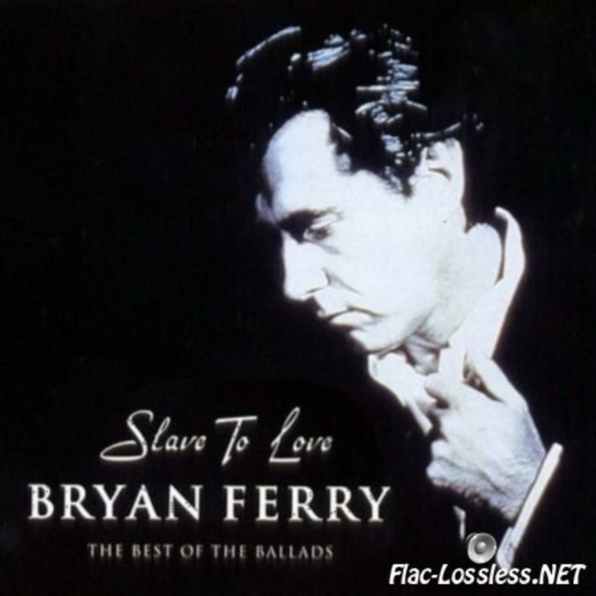 Slave to love – BRYAN FERRY