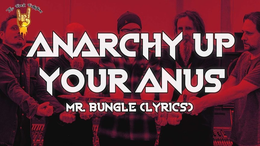 Anarchy up your anus – MR. BUNGLE