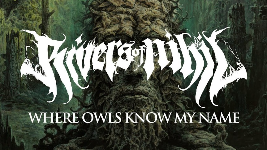 Where Owls Know My Name [2018] – RIVERS OFNIHIL