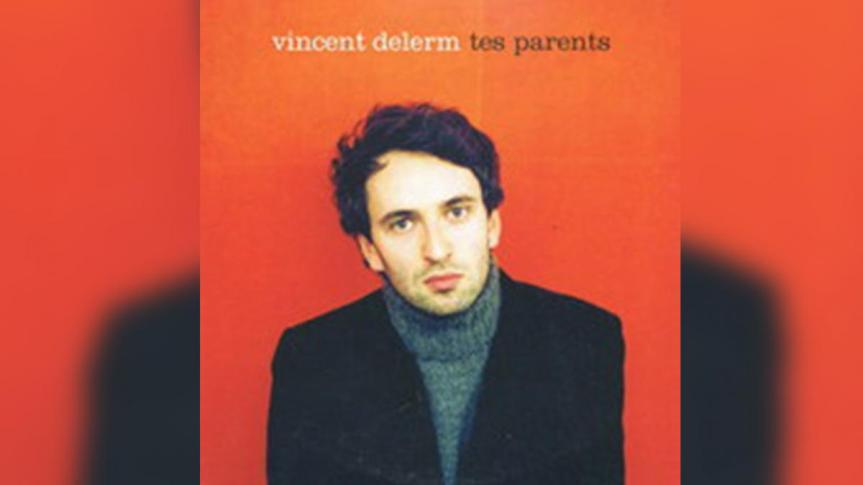 Tes Parents – VINCENT DELERM