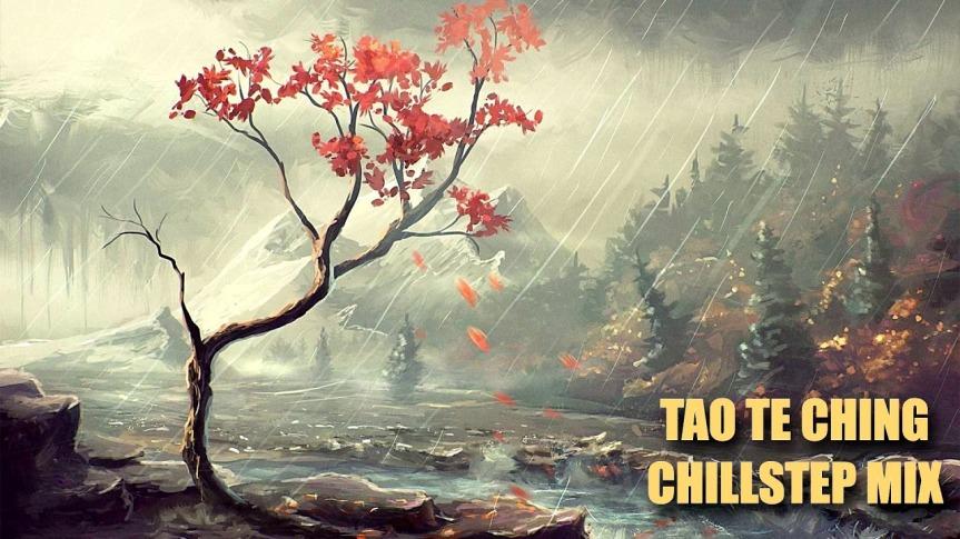 Tao Te Ching Chillstep Mix – WAYNEDYER