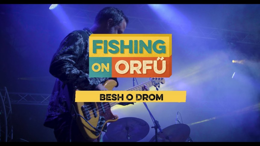 BESH O DROM – Fishing on Orfű 2018 (Teljes koncert)