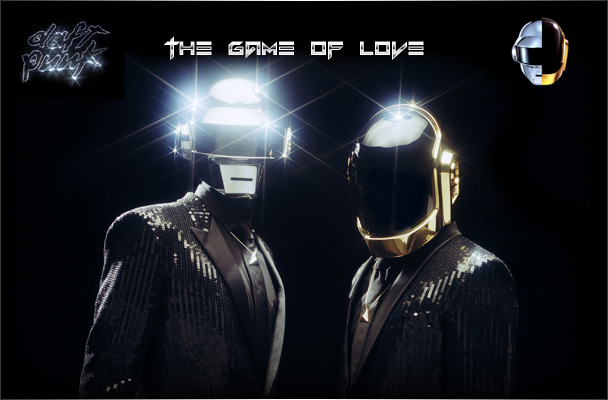 Game Of Love – DAFT PUNK