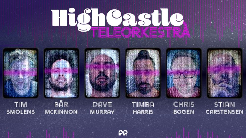 HIGH CASTLE TELEORKESTRA [HCT] – Kickstarter for Band Launch(2021)
