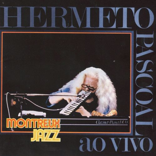 HERMETO PASCOAL – Live in Montreux (1979)