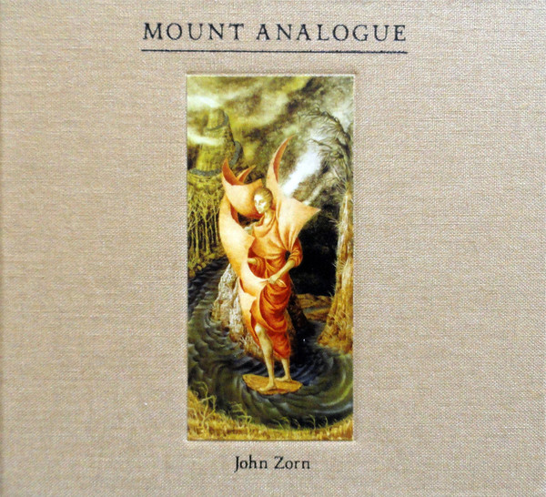Mount Analogue (2012) – JOHN ZORN