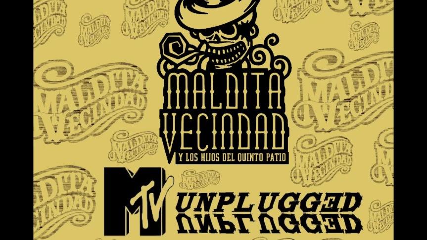 MALDITA VECINDAD: MTVAcústico