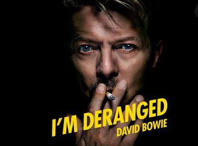 DAVID BOWIE – I'm Deranged (Jungleremix)
