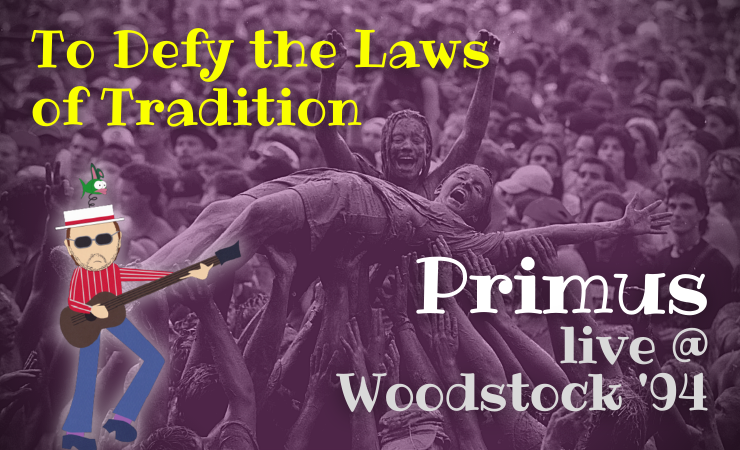 To Defy The Laws Of Tradition (live @ Woodstock) –PRIMUS