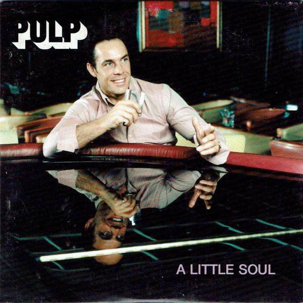 A Little Soul –PULP