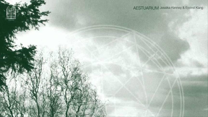 JESSIKA KENNEY & EYVIND KANG – Aestuarium(2005)