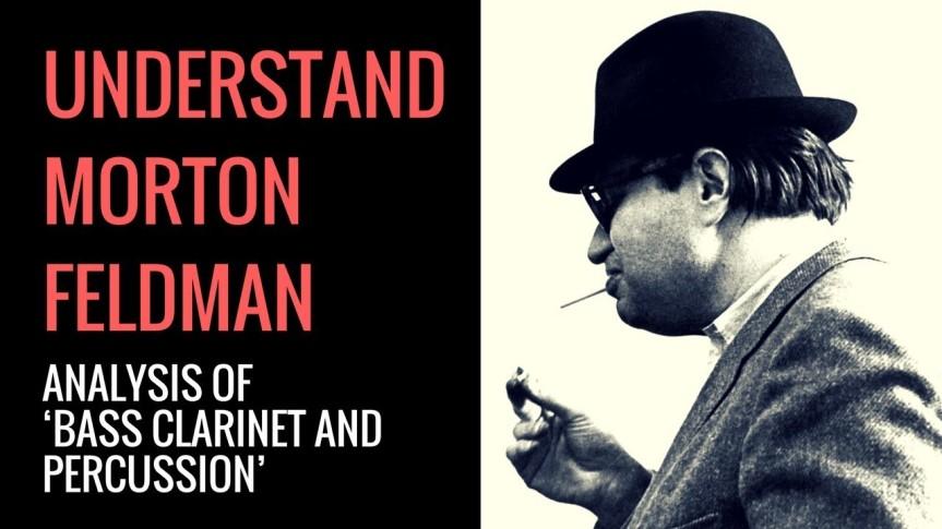 Morton Feldman's Bass Clarinet and Percussion:Analysis