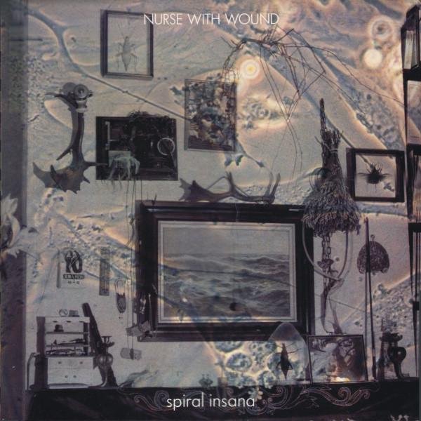 NURSE WITH WOUND – Spiral Insana[1986]