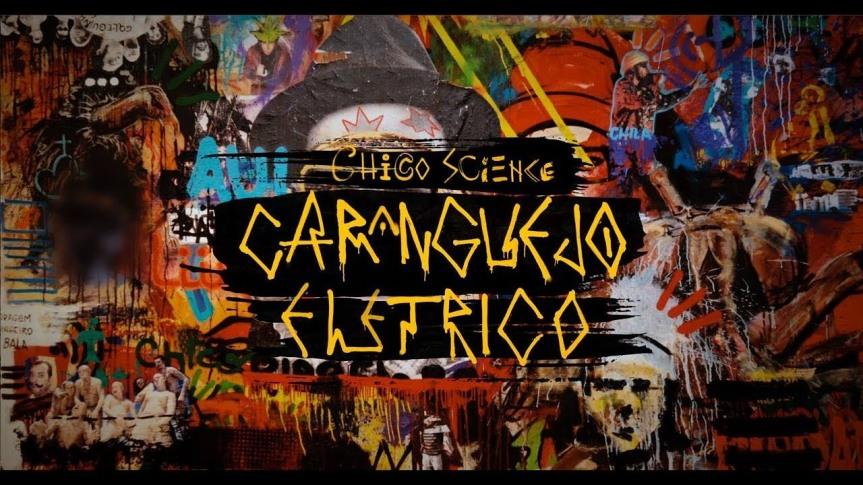 """""""Chico Science, Um Caranguejo Elétrico""""(documentário)"""