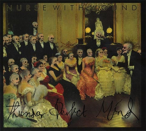 CURRENT 93 / NURSE WITH WOUND – Thunder The PerfectMind